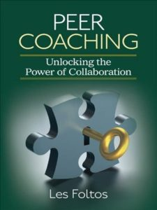 Peer Coaching: Unlocking the Power of Collaboration by Les Foltos